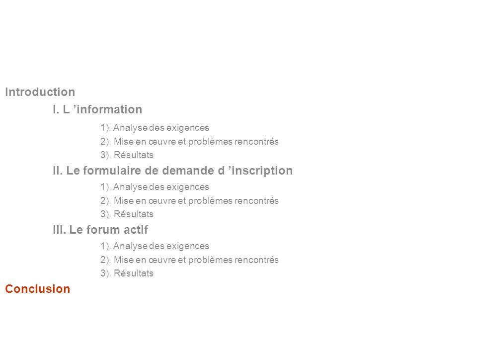 BERNARDIN Benoît Lycée Louis Pergaud Introduction I. L information 1). Analyse des exigences 2). Mise en œuvre et problèmes rencontrés 3). Résultats I