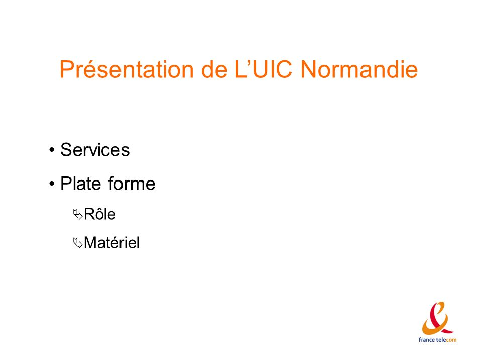 Présentation de LUIC Normandie Services Plate forme Rôle Matériel