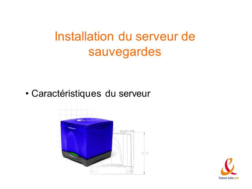 Installation du serveur de sauvegardes Caractéristiques du serveur