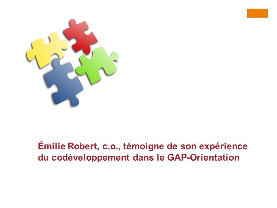 Émilie Robert, c.o., témoigne de son expérience du codéveloppement dans le GAP-Orientation