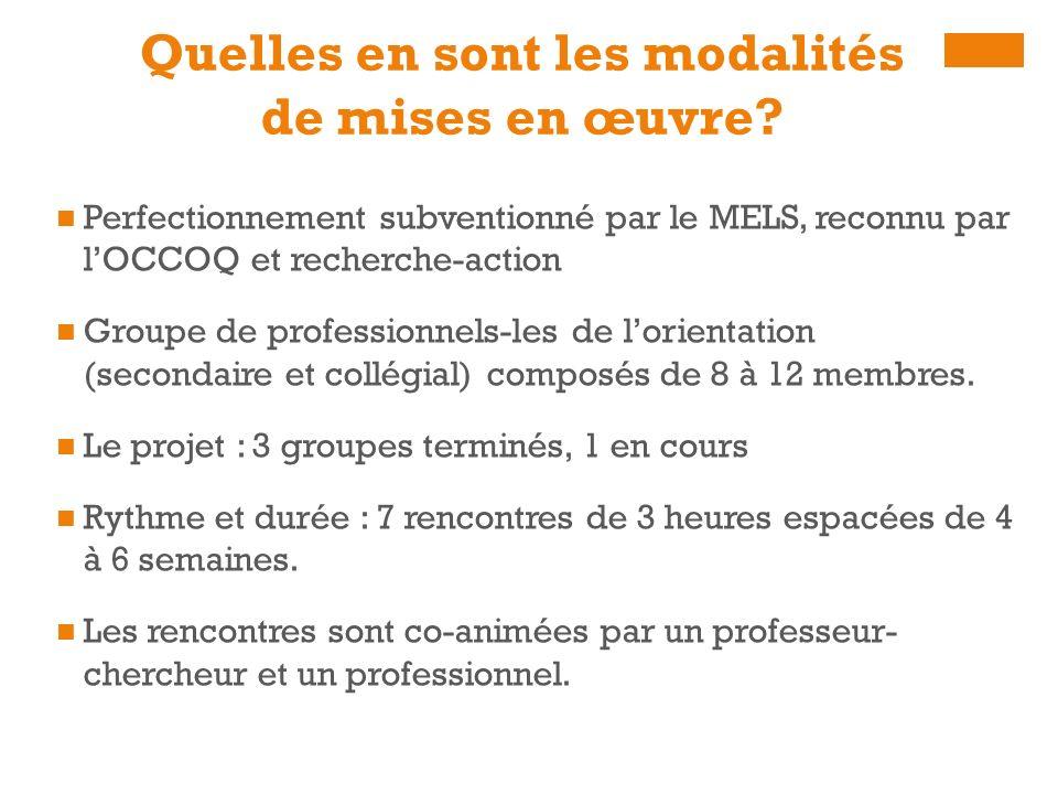 Quelles en sont les modalités de mises en œuvre? Perfectionnement subventionné par le MELS, reconnu par lOCCOQ et recherche-action Groupe de professio
