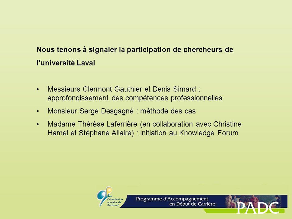 Nous tenons à signaler la participation de chercheurs de l'université Laval Messieurs Clermont Gauthier et Denis Simard : approfondissement des compét