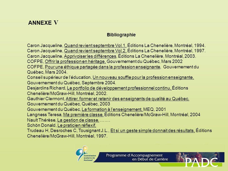 ANNEXE V Bibliographie Caron Jacqueline, Quand revient septembre Vol.1, Éditions La Chenelière, Montréal, 1994. Caron Jacqueline, Quand revient septem