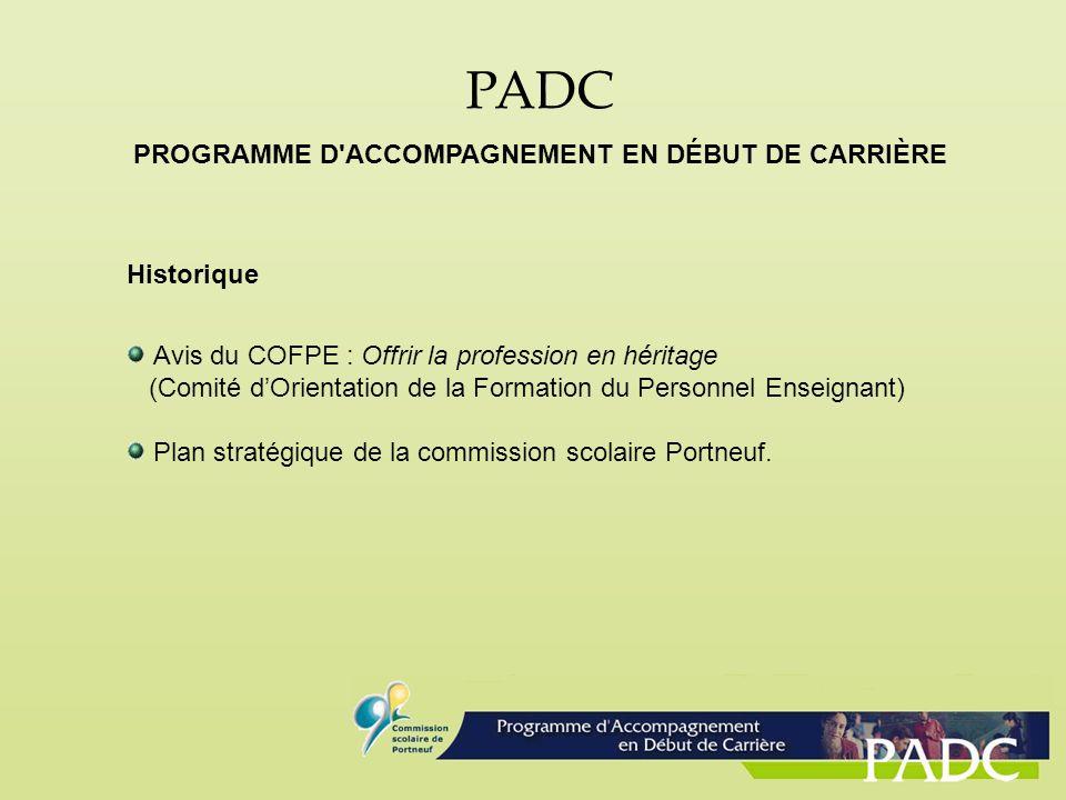 PADC Historique Avis du COFPE : Offrir la profession en héritage (Comité dOrientation de la Formation du Personnel Enseignant) Plan stratégique de la