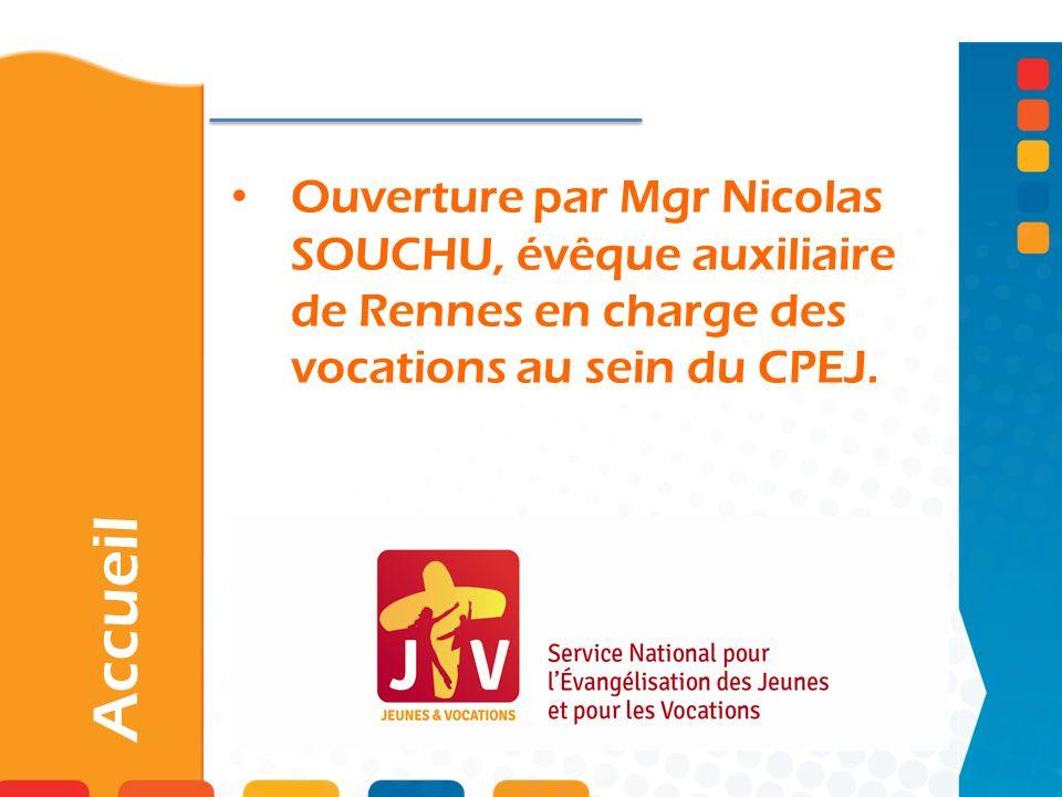 Ouverture par Mgr Nicolas SOUCHU, évêque auxiliaire de Rennes en charge des vocations au sein du CPEJ. Accueil