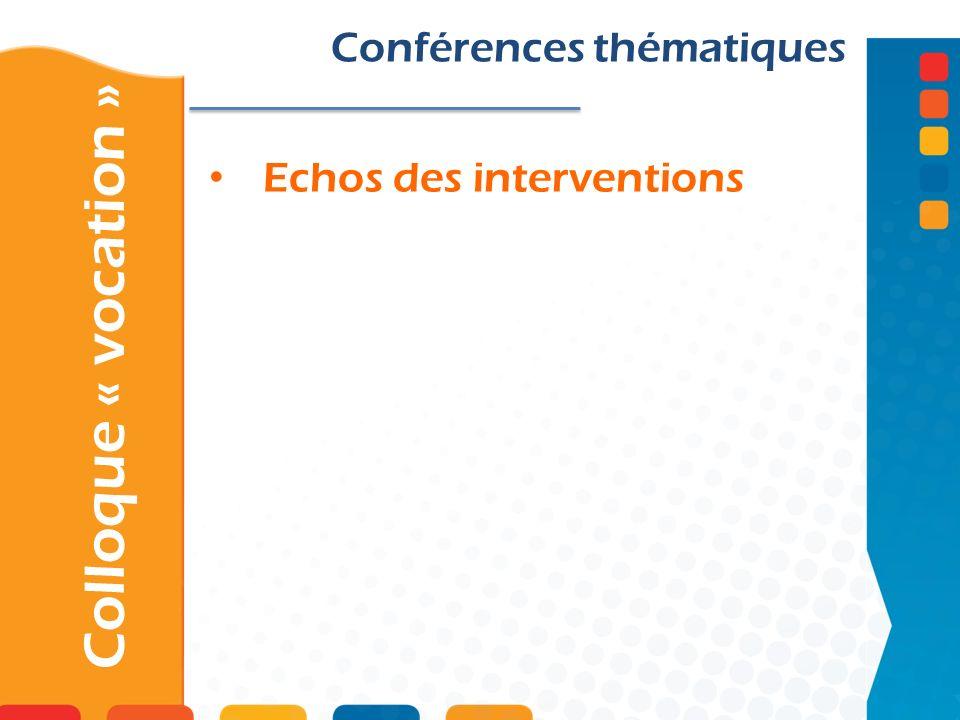 Echos des interventions Colloque « vocation » Conférences thématiques