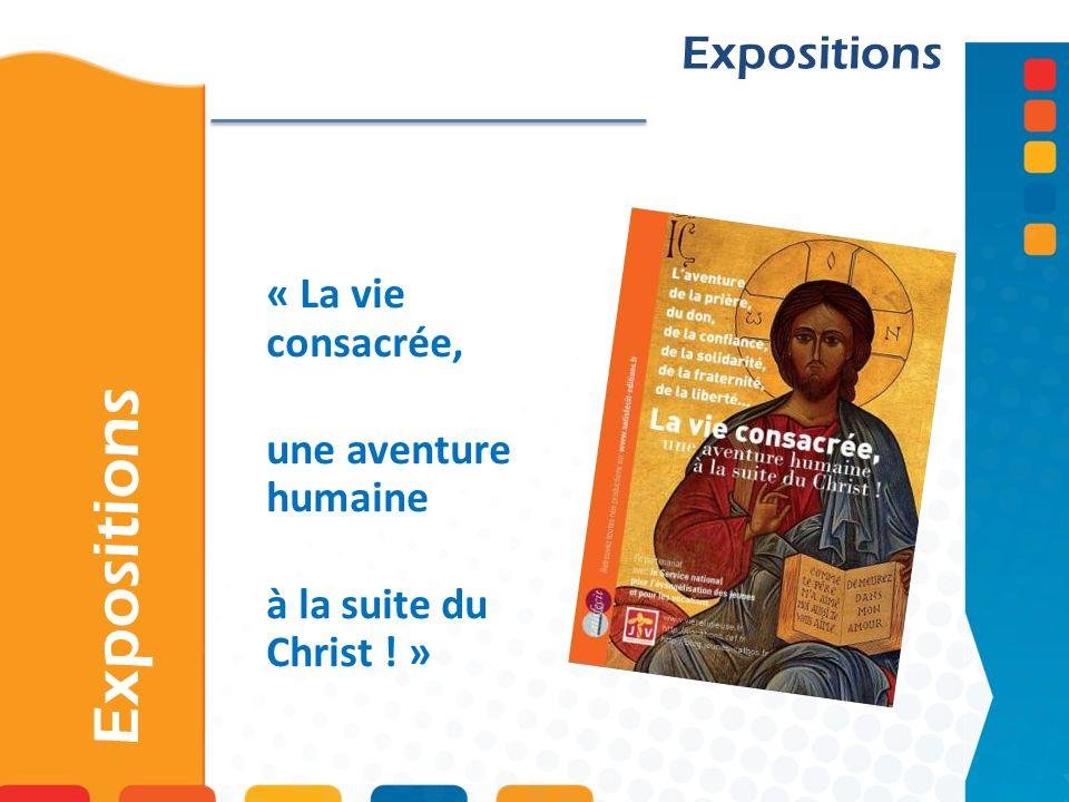 Expositions « La vie consacrée, une aventure humaine à la suite du Christ ! » Expositions