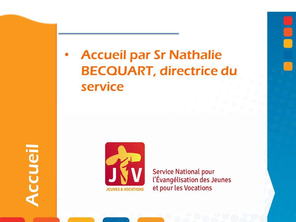 Accueil par Sr Nathalie BECQUART, directrice du service Accueil