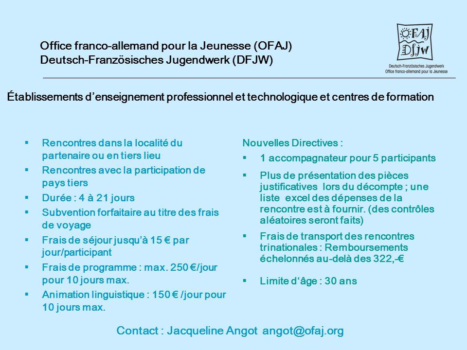 Office franco-allemand pour la Jeunesse (OFAJ) Deutsch-Französisches Jugendwerk (DFJW) Établissements denseignement professionnel et technologique et