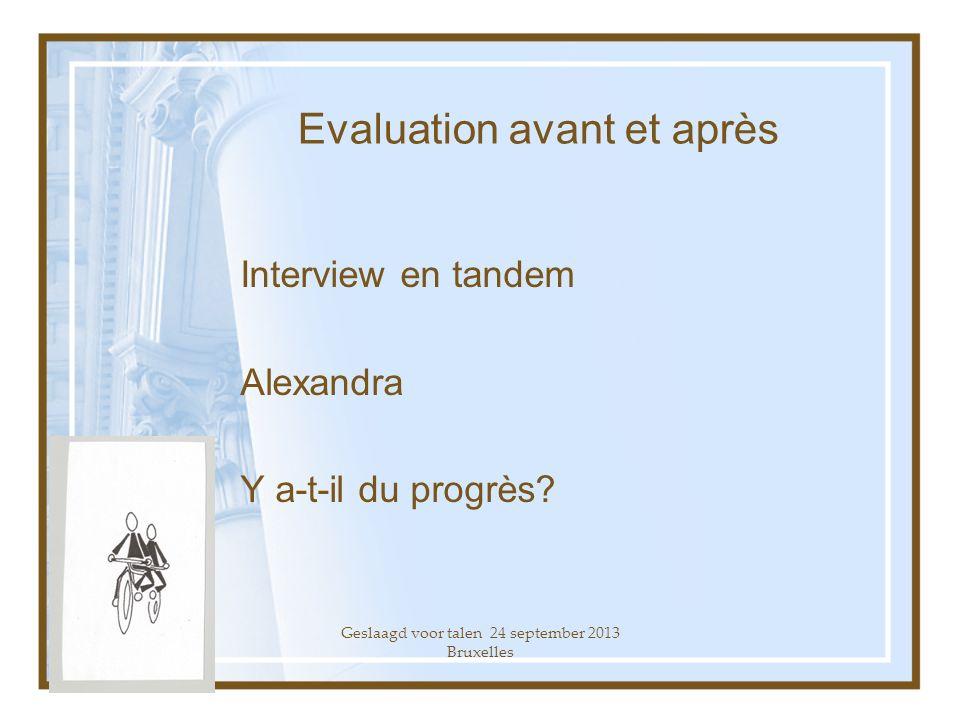 Evaluation avant et après Interview en tandem Alexandra Y a-t-il du progrès