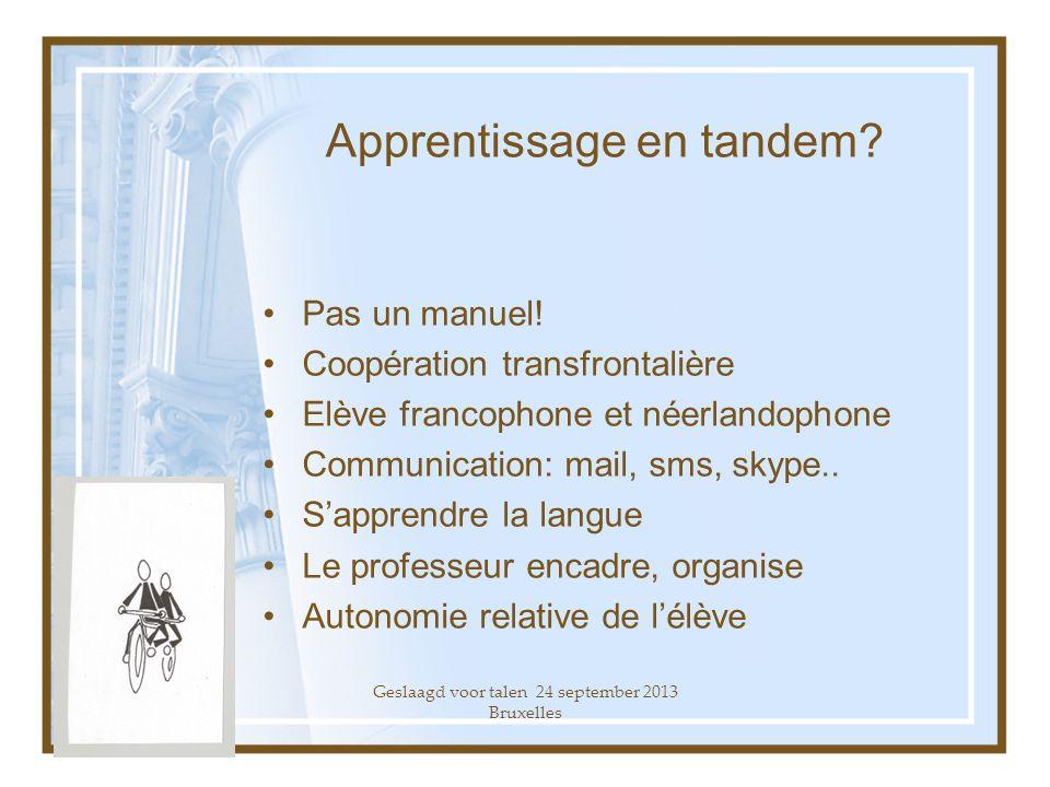 Geslaagd voor talen 24 september 2013 Bruxelles Apprentissage en tandem.