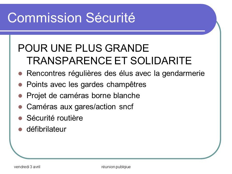 vendredi 3 avrilréunion publqiue Commission Sécurité POUR UNE PLUS GRANDE TRANSPARENCE ET SOLIDARITE Rencontres régulières des élus avec la gendarmeri