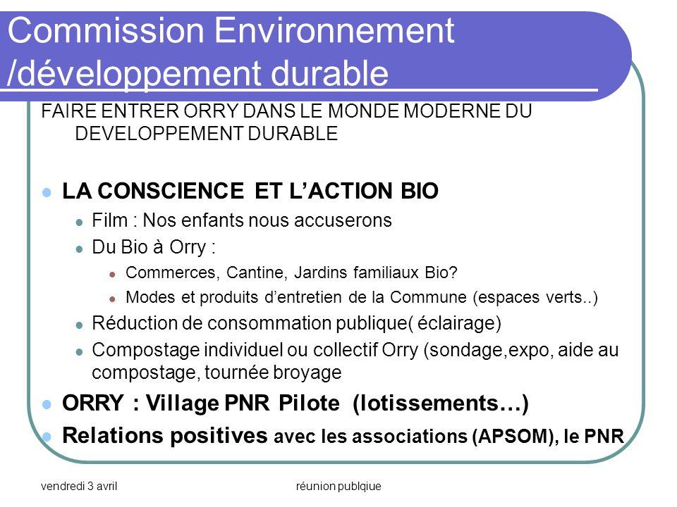 vendredi 3 avrilréunion publqiue Commission Environnement /développement durable FAIRE ENTRER ORRY DANS LE MONDE MODERNE DU DEVELOPPEMENT DURABLE LA C