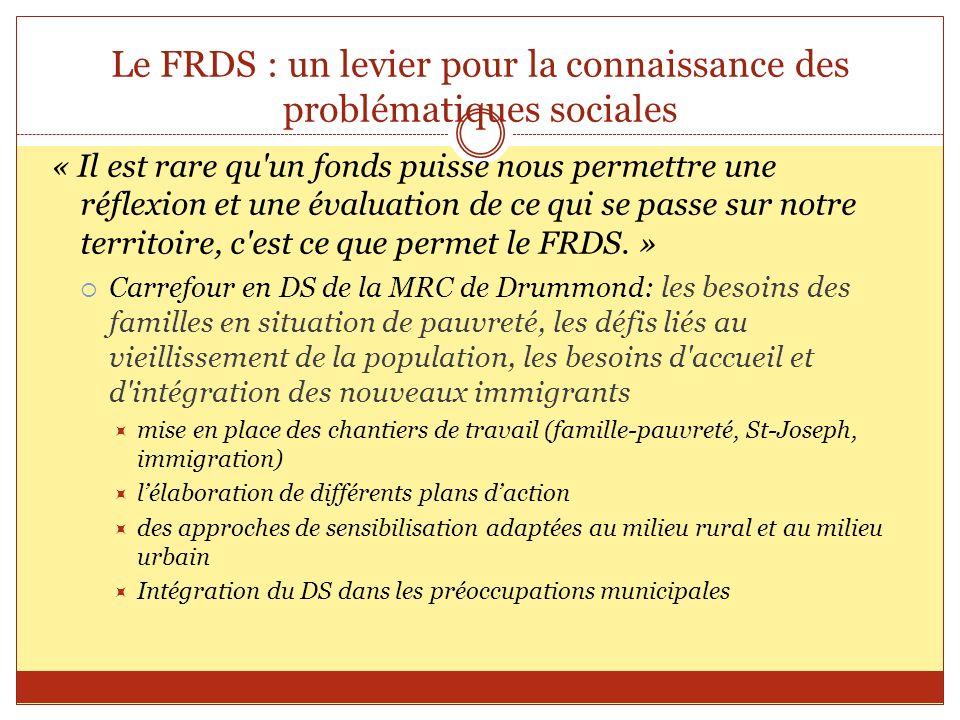Le FRDS : un levier pour la connaissance des problématiques sociales « Il est rare qu'un fonds puisse nous permettre une réflexion et une évaluation d
