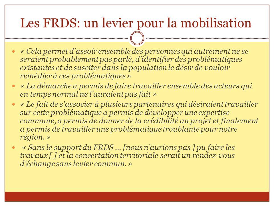 Les FRDS: un levier pour la mobilisation « Cela permet d'assoir ensemble des personnes qui autrement ne se seraient probablement pas parlé, d'identifi