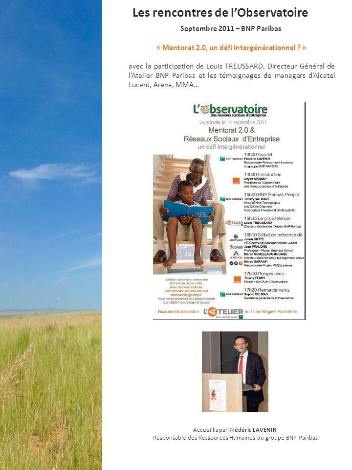 Septembre 2011 – BNP Paribas « Mentorat 2.0, un défi intergénérationnel ? » avec la participation de Louis TREUSSARD, Directeur Général de lAtelier BN