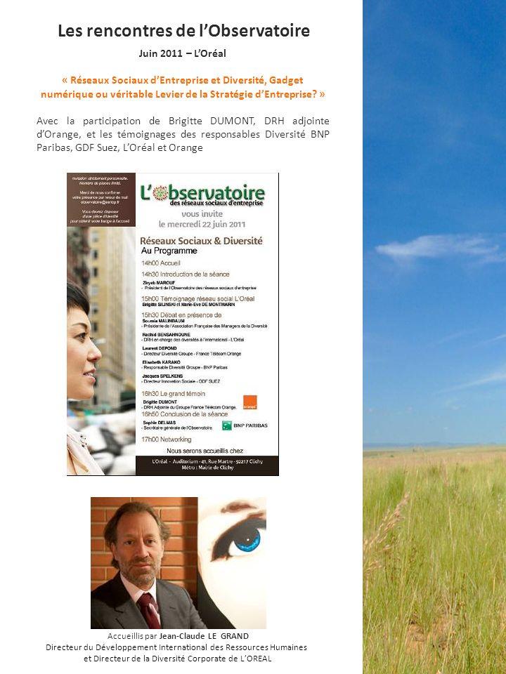 Juin 2011 – LOréal « Réseaux Sociaux dEntreprise et Diversité, Gadget numérique ou véritable Levier de la Stratégie dEntreprise? » Avec la participati