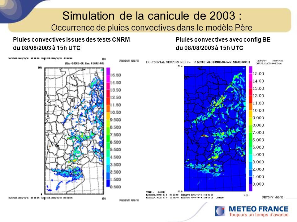 Pluies convectives issues des tests CNRM Pluies convectives avec config BE du 08/08/2003 à 15h UTC Simulation de la canicule de 2003 : Occurrence de p