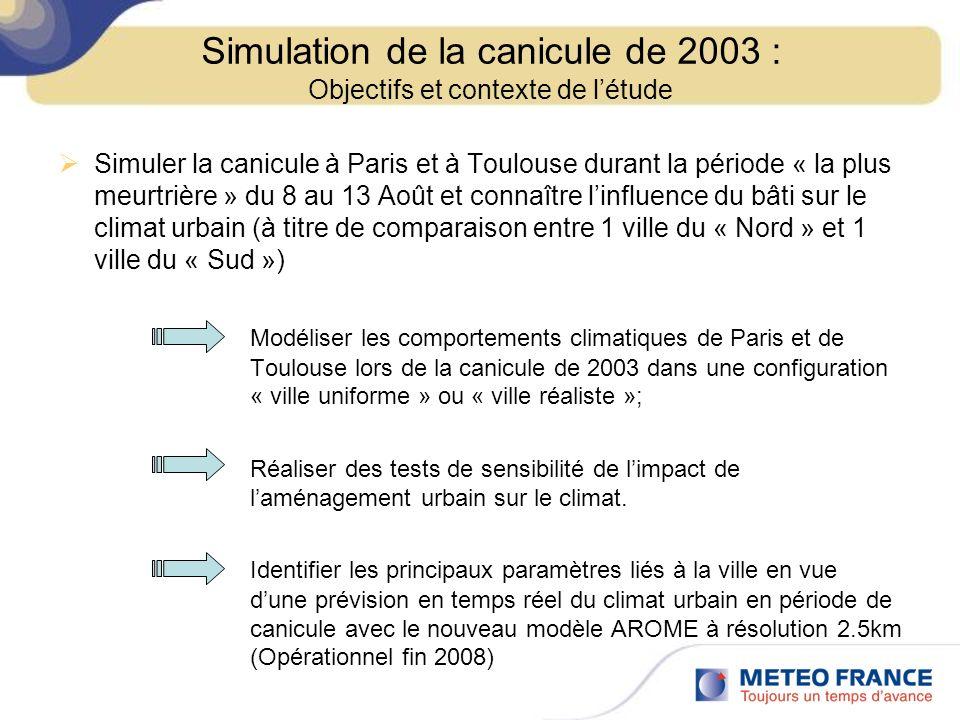 Simuler la canicule à Paris et à Toulouse durant la période « la plus meurtrière » du 8 au 13 Août et connaître linfluence du bâti sur le climat urbai