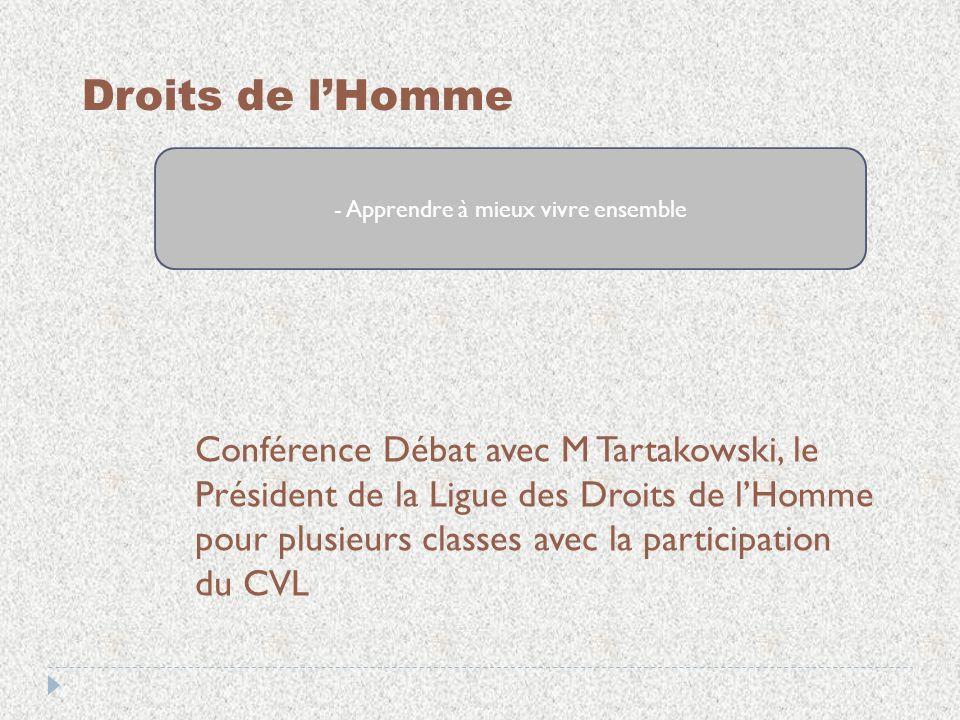 Droits de lHomme - Apprendre à mieux vivre ensemble Conférence Débat avec M Tartakowski, le Président de la Ligue des Droits de lHomme pour plusieurs