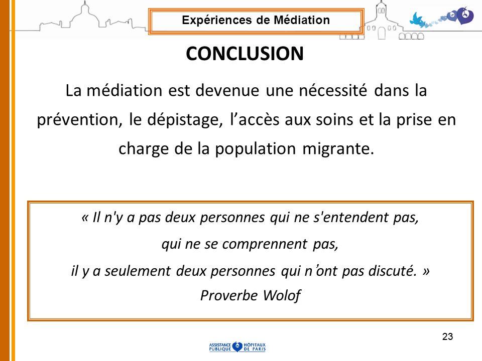 23 La médiation est devenue une nécessité dans la prévention, le dépistage, laccès aux soins et la prise en charge de la population migrante. « Il n'y