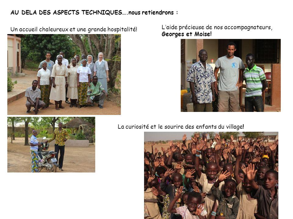 AU DELA DES ASPECTS TECHNIQUES….nous retiendrons : Agadir Un accueil chaleureux et une grande hospitalité! Laide précieuse de nos accompagnateurs, Geo