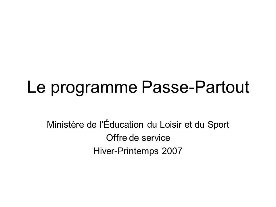 Le programme Passe-Partout Ministère de lÉducation du Loisir et du Sport Offre de service Hiver-Printemps 2007