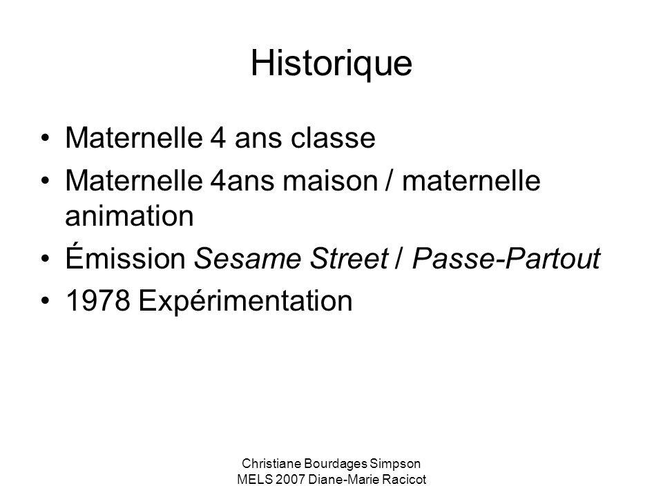 Christiane Bourdages Simpson MELS 2007 Diane-Marie Racicot Historique Maternelle 4 ans classe Maternelle 4ans maison / maternelle animation Émission S