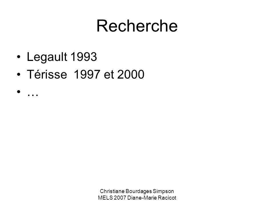 Christiane Bourdages Simpson MELS 2007 Diane-Marie Racicot Recherche Legault 1993 Térisse 1997 et 2000 …