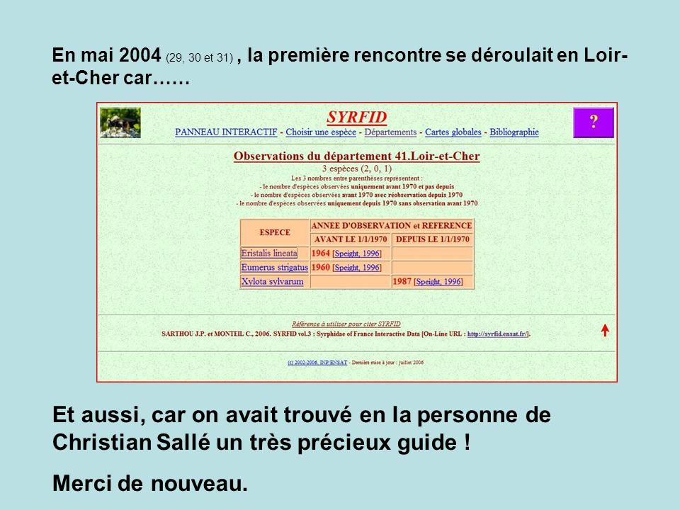 En mai 2004 (29, 30 et 31), la première rencontre se déroulait en Loir- et-Cher car…… Et aussi, car on avait trouvé en la personne de Christian Sallé