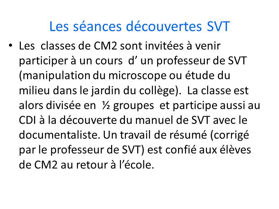 Les séances découvertes SVT Les classes de CM2 sont invitées à venir participer à un cours d un professeur de SVT (manipulation du microscope ou étude