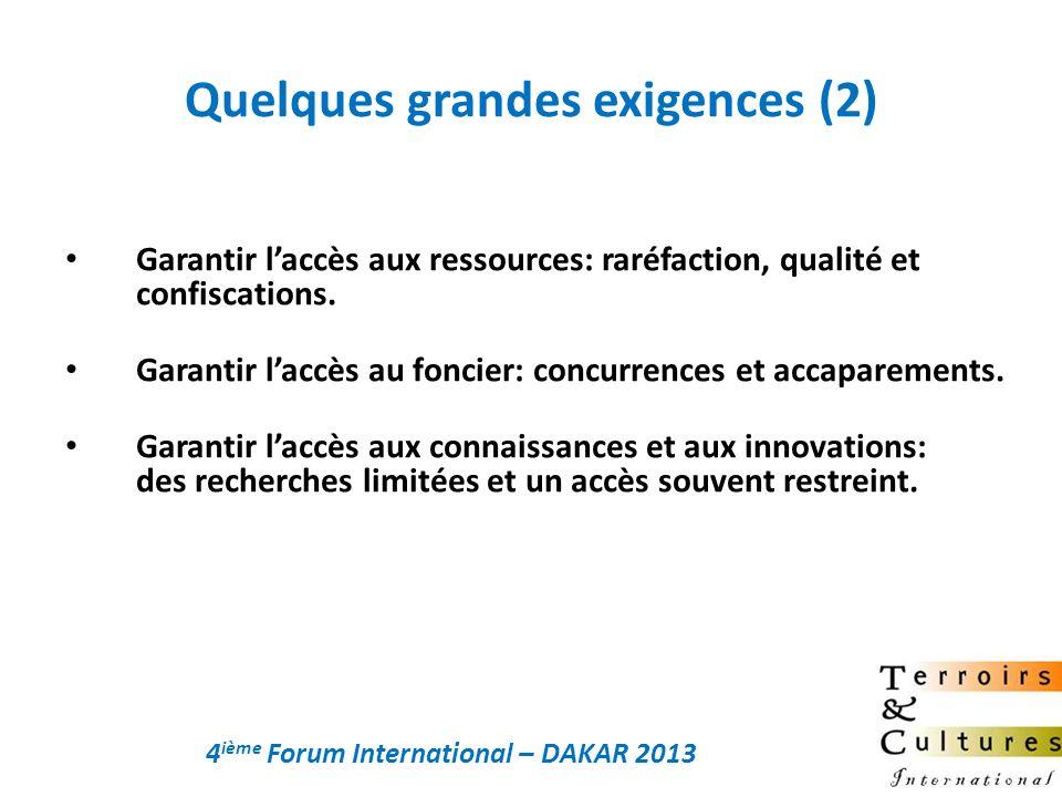 Quelques grandes exigences (2) Garantir laccès aux ressources: raréfaction, qualité et confiscations. Garantir laccès au foncier: concurrences et acca