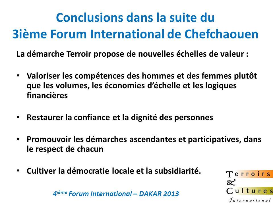Conclusions dans la suite du 3ième Forum International de Chefchaouen La démarche Terroir propose de nouvelles échelles de valeur : Valoriser les comp