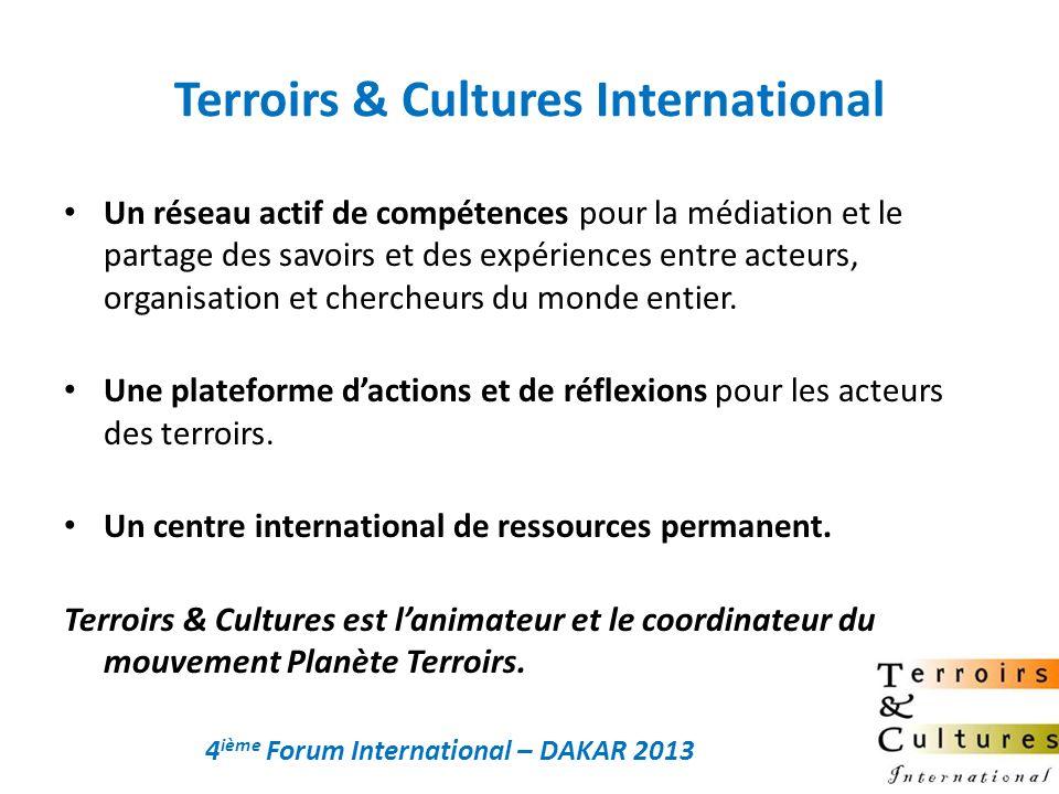 Terroirs & Cultures International Un réseau actif de compétences pour la médiation et le partage des savoirs et des expériences entre acteurs, organis