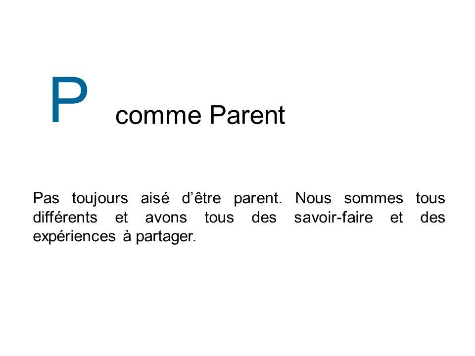 comme Parent P Pas toujours aisé dêtre parent.