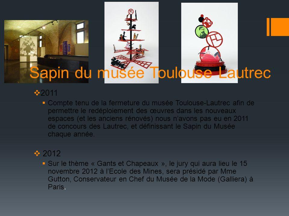 Sapin du musée Toulouse Lautrec 2011 Compte tenu de la fermeture du musée Toulouse-Lautrec afin de permettre le redéploiement des œuvres dans les nouv