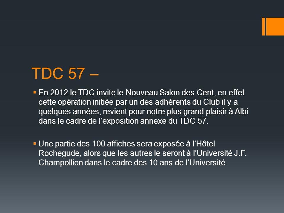 TDC 57 – En 2012 le TDC invite le Nouveau Salon des Cent, en effet cette opération initiée par un des adhérents du Club il y a quelques années, revien