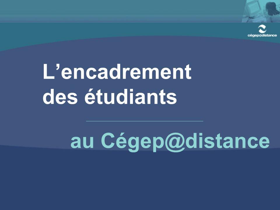 Lencadrement des étudiants au Cégep@distance