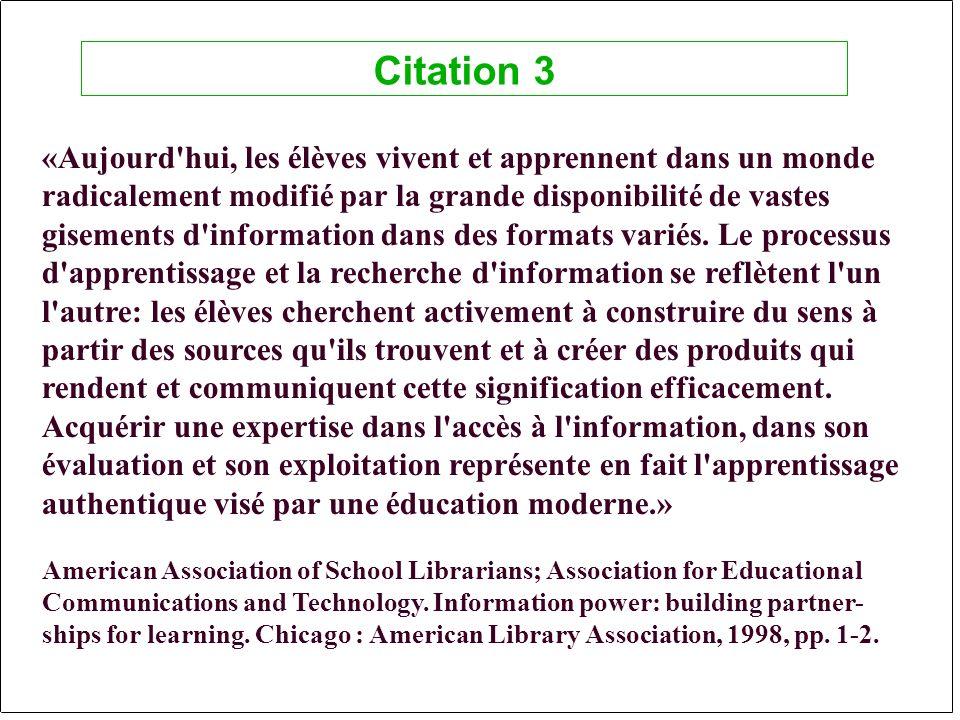 «Aujourd hui, les élèves vivent et apprennent dans un monde radicalement modifié par la grande disponibilité de vastes gisements d information dans des formats variés.