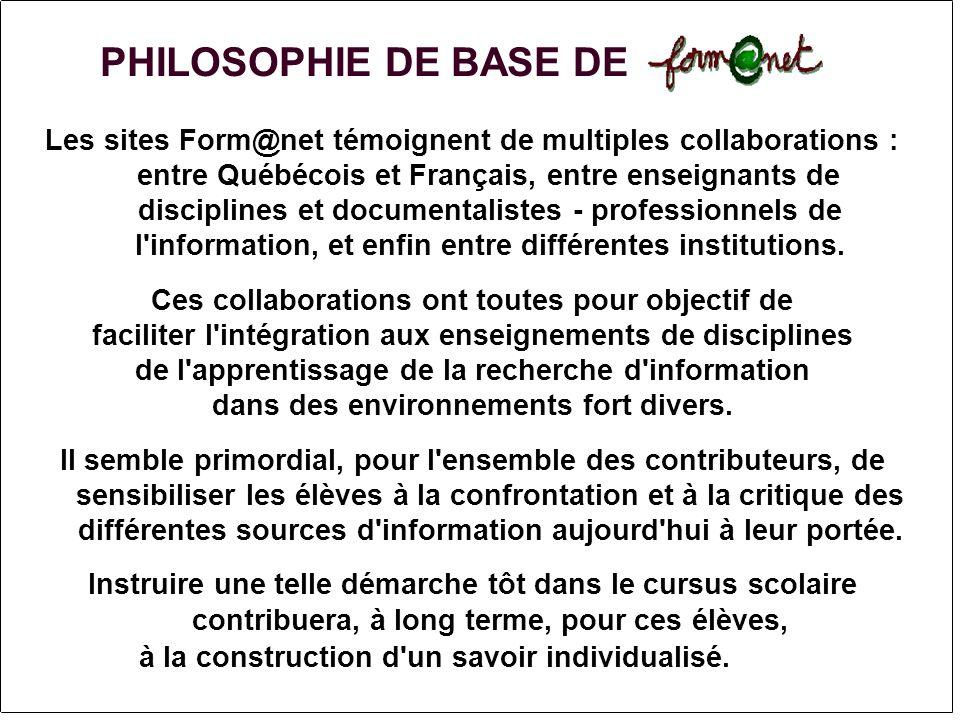 Les sites Form@net témoignent de multiples collaborations : entre Québécois et Français, entre enseignants de disciplines et documentalistes - professionnels de l information, et enfin entre différentes institutions.