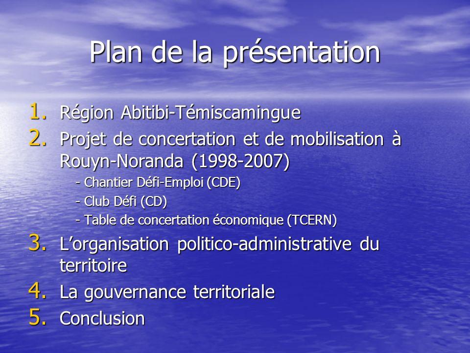 Plan de la présentation 1. Région Abitibi-Témiscamingue 2. Projet de concertation et de mobilisation à Rouyn-Noranda (1998-2007) - Chantier Défi-Emplo