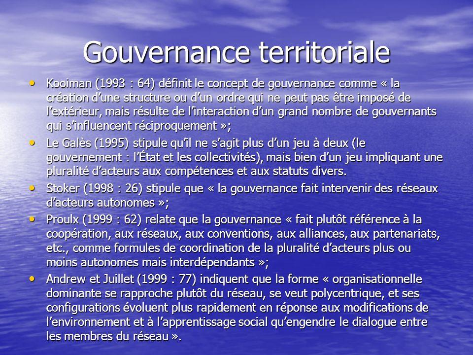 Gouvernance territoriale Kooiman (1993 : 64) définit le concept de gouvernance comme « la création dune structure ou dun ordre qui ne peut pas être im