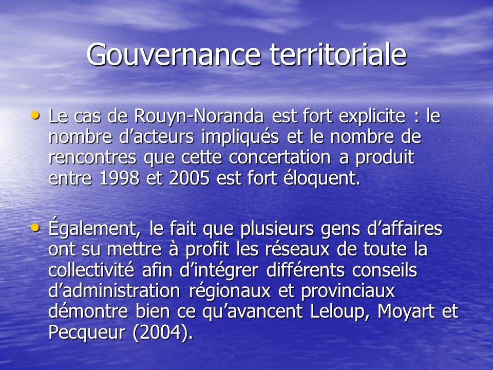 Gouvernance territoriale Le cas de Rouyn-Noranda est fort explicite : le nombre dacteurs impliqués et le nombre de rencontres que cette concertation a