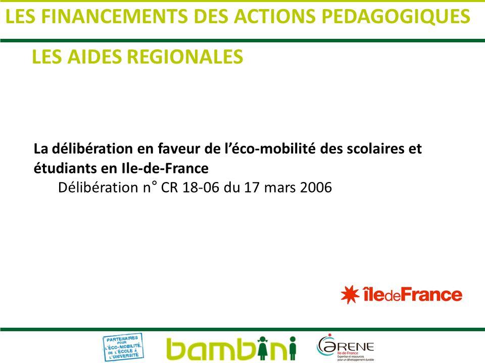 LES AIDES REGIONALES La délibération en faveur de léco-mobilité des scolaires et étudiants en Ile-de-France Délibération n° CR 18-06 du 17 mars 2006 L