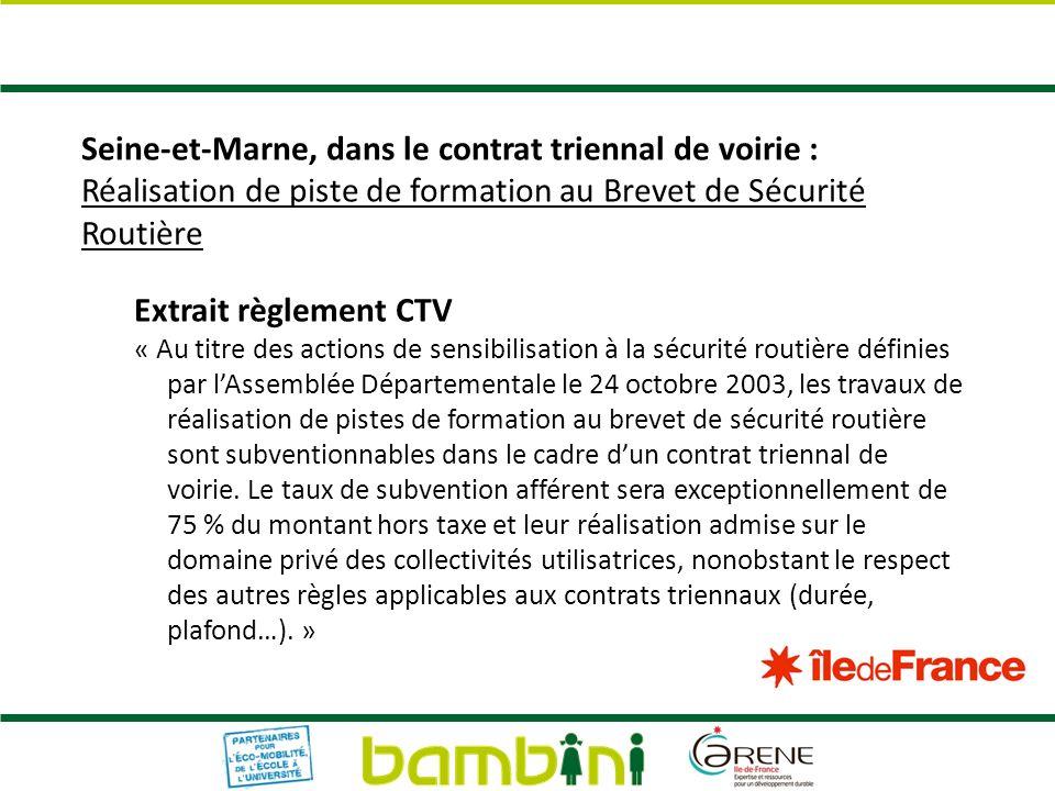 Seine-et-Marne, dans le contrat triennal de voirie : Réalisation de piste de formation au Brevet de Sécurité Routière Extrait règlement CTV « Au titre