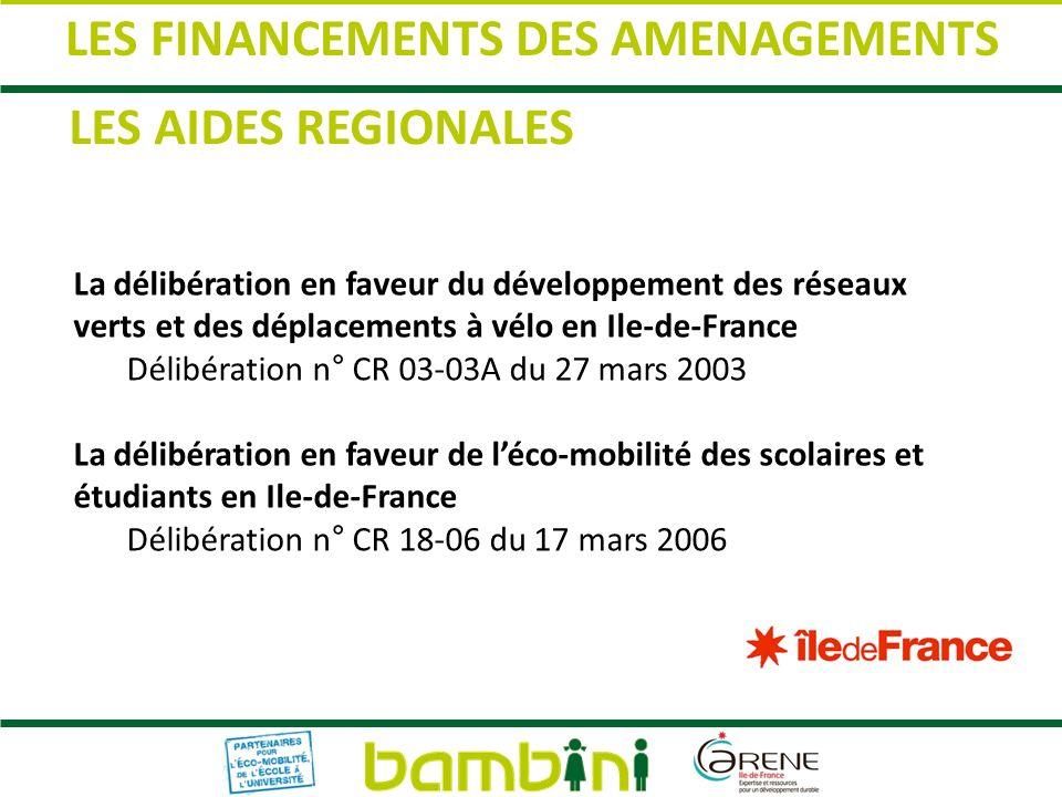 LES AIDES REGIONALES La délibération en faveur du développement des réseaux verts et des déplacements à vélo en Ile-de-France Délibération n° CR 03-03