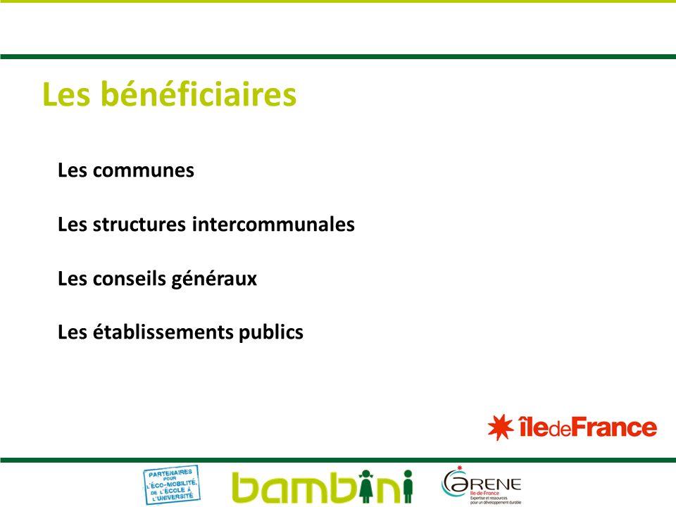 Les bénéficiaires Les communes Les structures intercommunales Les conseils généraux Les établissements publics