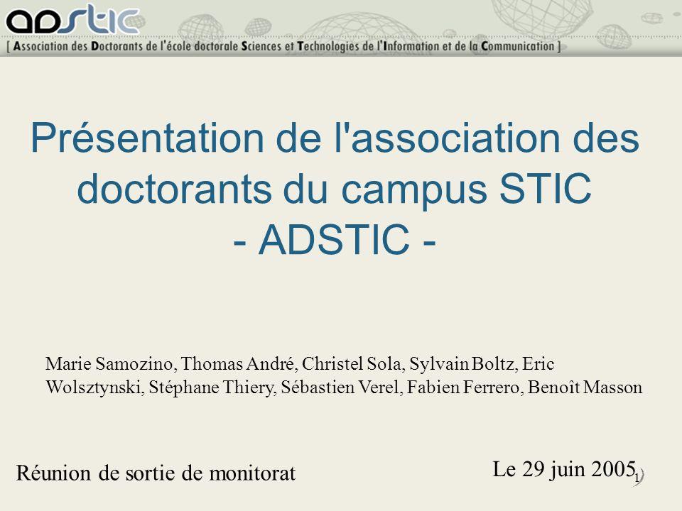 2 Création : septembre 2004, première AG 23 mars 2005, statuts...