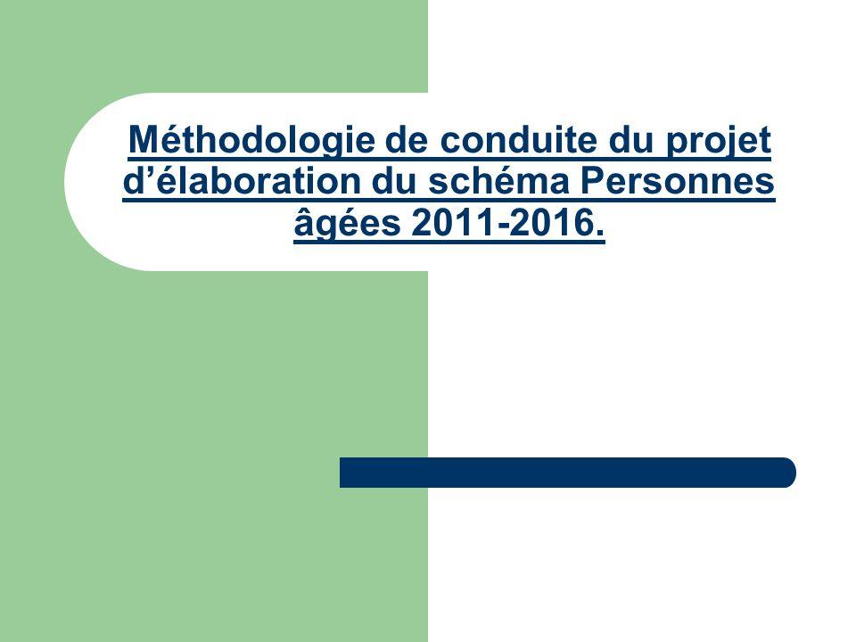 Méthodologie de conduite du projet délaboration du schéma Personnes âgées 2011-2016.