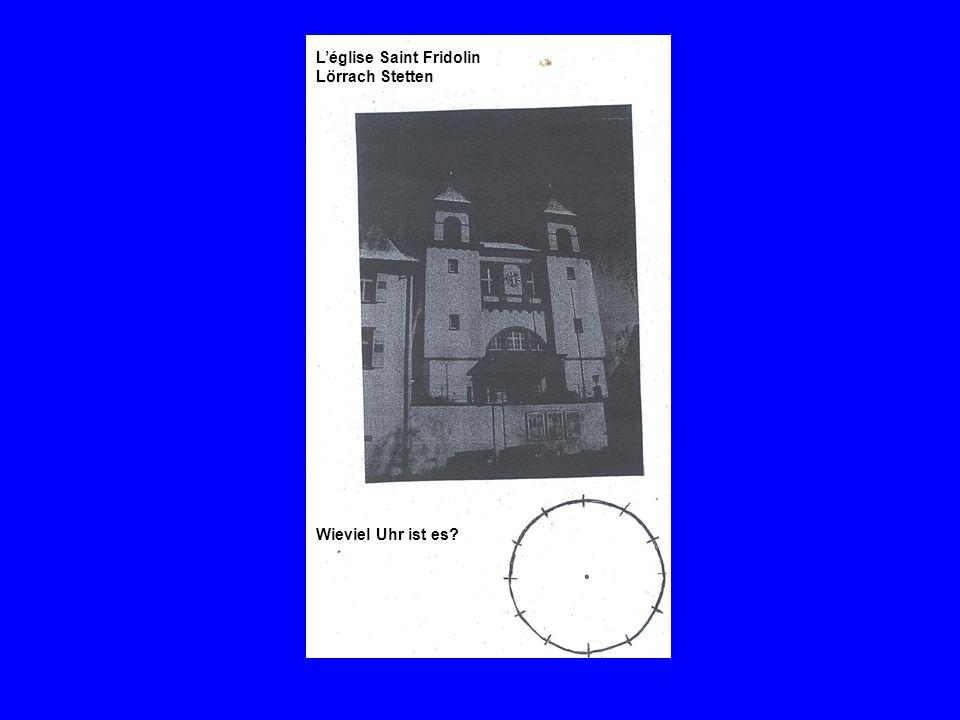Wieviel Uhr ist es? Léglise Saint Fridolin Lörrach Stetten